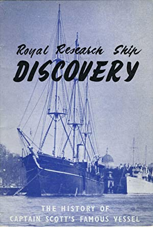 Royal Research Ship Discovery. The History of Captain Scott's Famous Vessel