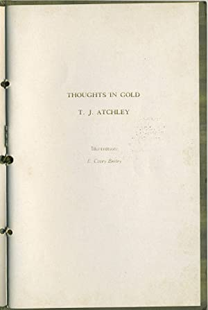 Thoughts in Gold: Atchley, T.J.; E. Covey Beeley (ills)