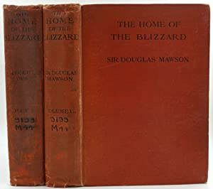 The Home of the Blizzard. Being the Story of the Australasian Antarctic Expedition, 1911-1914