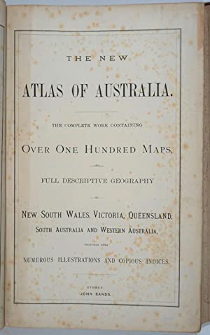 The New Atlas of Australia 1886. The complete work containing over one hundred maps and full desc...