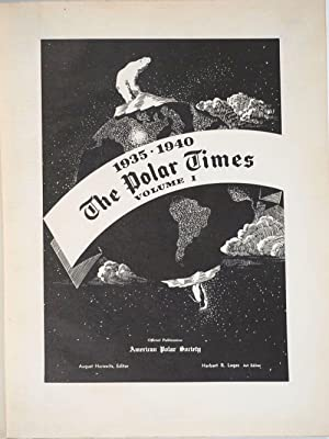 The Polar Times, Volume 1: 1935-1940