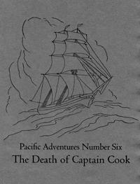 Pacific Adventures, Number Six: The Death of Captain Cook, 1940 Keepsake Series from the Book Clu...