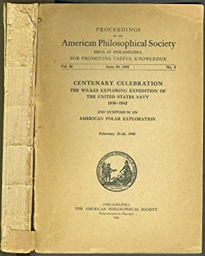 Proceedings of the American Philosophical Society: Centenary Celebration The Wilkes Exploring Exp...