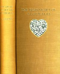 The Dead Heart of Australia. A Journey around Lake Eyre in the summer of 1901-1902, with some acc...