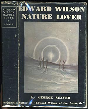 Edward Wilson: Nature Lover