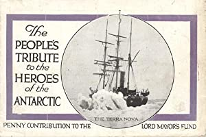 The People's Tribute to the Heroes of the Antarctic (Robert Falcon Scott) for the Lord Mayor's Fund