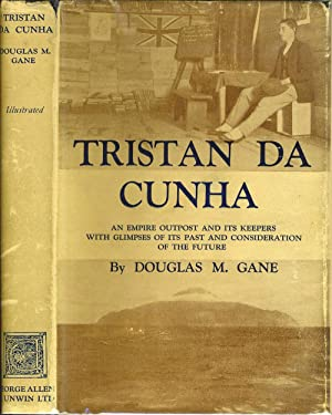Tristan Da Cunha; an Empire Outpost and its Keepers with Glimpses of its past and Consideration o...