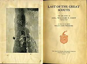 """Last of the Great Scouts. The Life Story of Col. William F. Cody """"Buffalo Bill"""" as Told ..."""