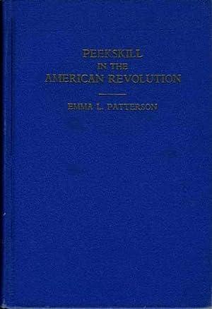 Peekskill in the American Revolution: Patterson, Emma L.