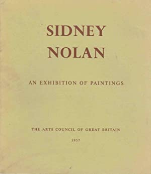 Sidney Nolan: An Exhibition of Paintings [catalog]: MacInnes, Colin