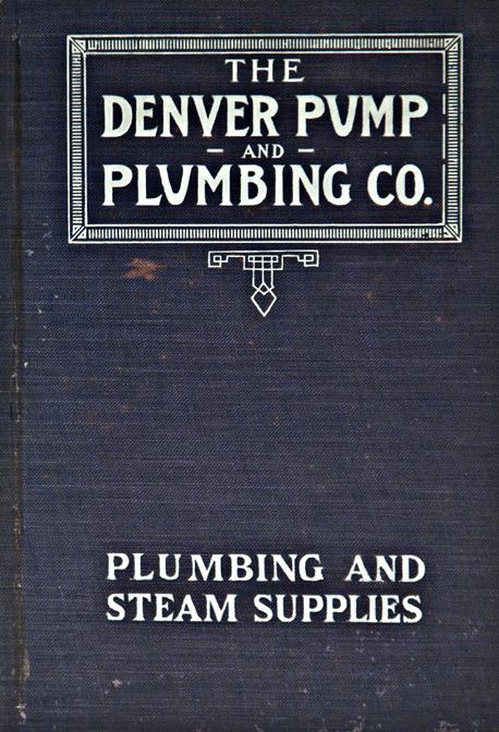 Plumbing and Steam Supplies Denver Pump And Plumbing Company Very Good Hardcover Hardbound catalogue in near mint condition, well illustrated, 384pps, pipes, ferrules, traps, sinks, wcs, iron lavatories, injectors, valves, clamps,