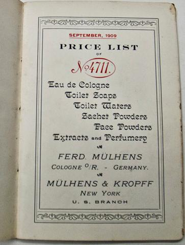 Price List of No. 4711 Colognes, Perfumes and Toilet Waters, September 1909 Muhlens, Ferd. and William Kropff Very Good Softcover Homemade paper covers with neat writing title of the 1909 catalogue, well illustrated products for this famous perfume line, 36pps, includes list of D