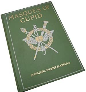 Masques of Cupid, a surprise party, the: Blashfield, Evangeline W.