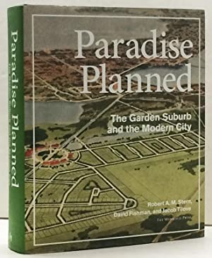 Paradise Planned: The Garden Suburb and the: Robert A. M.