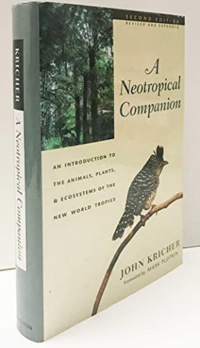 A Neotropical Companion: An Introduction to the Animals Plants Revised and Expanded Second Edition and Ecosystems of the New World Tropics