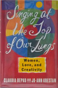 Singing at the Top of Our Lungs: Women, Love and Creativity