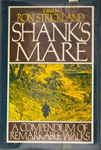 Shank's Mare A compendium of Remarkable Walks: Strickland, Ron