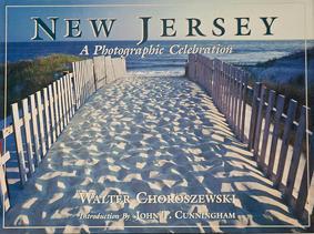 New Jersey: A Photographic Celebration: Choroszewski, Walter; Cunningham,