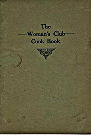 The Woman's Club Cook Book, a collection: Woman's Club of