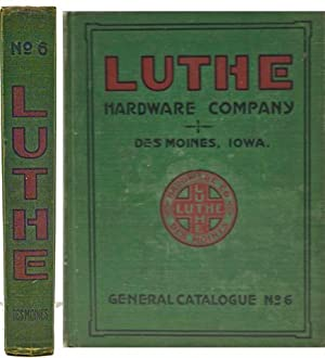 General Catalogue No. 6, Jobbers of Hardware: Luthe Hardware Company
