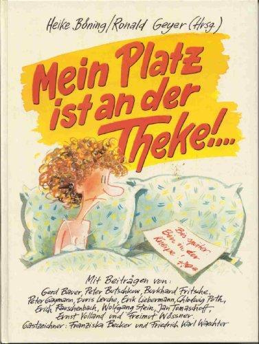 Mein Platz ist an der Theke. - Böning, Heike und Ronald Geyer [Hrsg.]