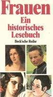 Frauen. Ein historisches Lesebuch. hrsg. von, Beck`sche Reihe 370.