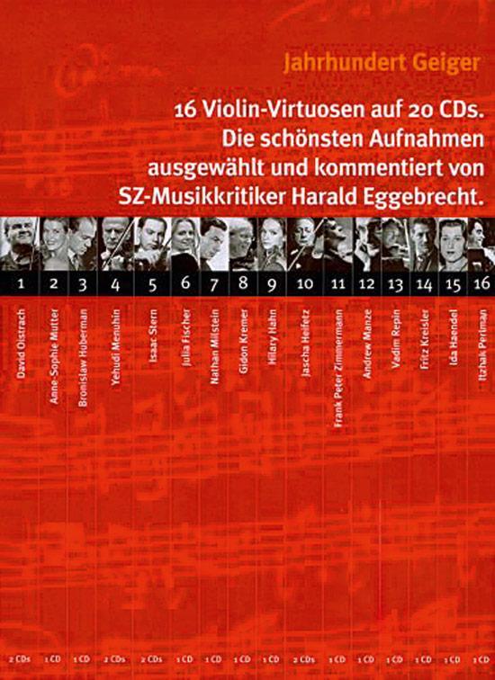 Jahrhundert Geiger. 20 CD-Box. 16 Violinvirtuosen auf: Harald Eggebrecht (Hrsg.):
