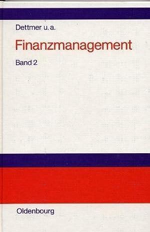 Finanzmanagement. Band2. Problemorientierte Darstellung.: Dettmer, Harald Prof.