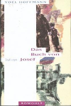 Das Buch von Josef. Erzählungen. Aus dem: Hoffmann, Yoel: