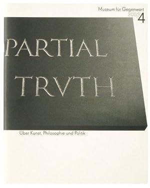 Partial truth: Über Kunst, Philosophie und Politik.: Blume, Eugen [Redaktion]: