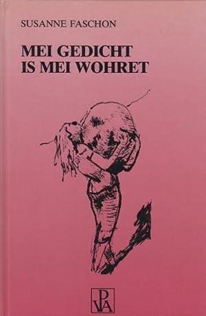 Mei Gedicht is mei Wohret. Mit Zeichnungen: Faschon, Susanne: