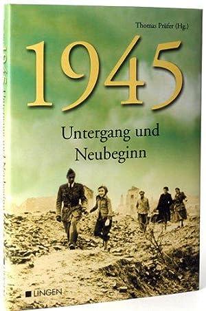 1945. Untergang und Neubeginn: Prüfer, Thomas (Herausgeber):