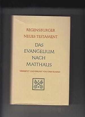 Regensburger Neues Testament, Band 1. Das Evangelium: Schmid, Joseph:
