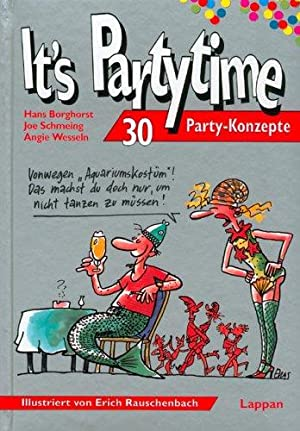 It`s Partytime. 30 Party-Konzepte. Illustriert von Erich: Borghorst, Hans, Joe
