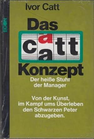 Das Catt Konzept. Der heiße Stuhl der: Catt, Ivor: