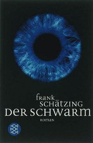 Der Schwarm. Roman. Fischer TB 16453;: Schätzing, Frank:
