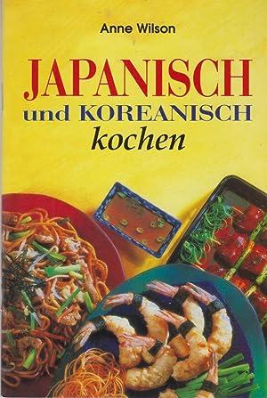 Japanisch und koreanisch kochen.: Wilson, Anne: