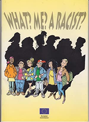 What? Me? A Racist? Cartoon. Graphics: Sergio: European Commission Directorate-General