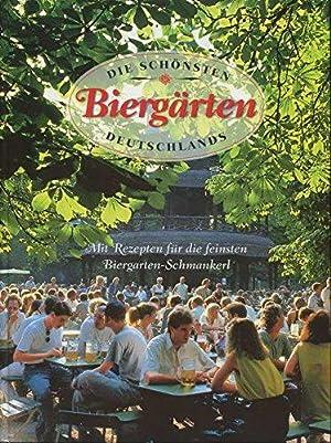 Die schönsten Biergärten Deutschlands. Mit Rezepten für: Funke, Pia-Maria (Text):