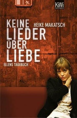 Keine Lieder über Liebe: Ellens Tagebuch.: Makatsch, Heike: