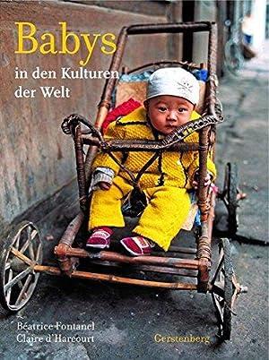 Babys: in den Kulturen der Welt. Aus: Fontanel, Béatrice und