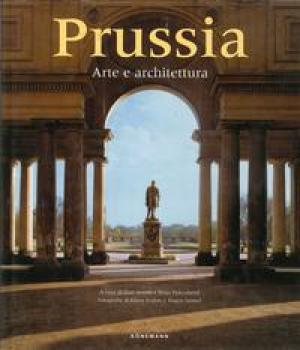 Prussia: Art and Architecture (English Edition). Edited: Streidt, Gert and