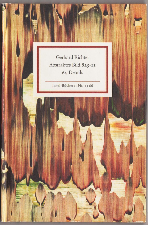 Abstraktes Bild 825-11. 69 Details. Mit einer: Richter, Gerhard.