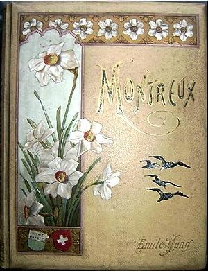 Montreux und Umgebung. Mit 200 Illustrationen.: Yung, Emil.