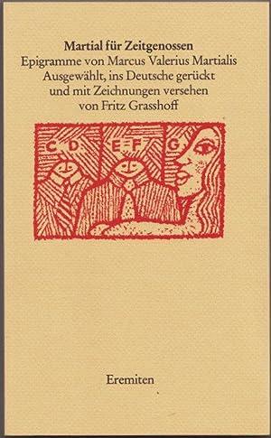 Epigramme von Marcus Valerius Martialis. Ausgewählt, ins: Martial für Zeitgenossen.