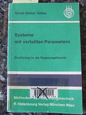 Systeme mit verteilten Parametern : Einf. in d. Regelungstheorie.: Gilles, Ernst Dieter,