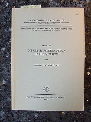 Die Urnenfelderkultur in Rheinhessen. Geschichtliche Landeskunde ;: Eggert, Manfred K.