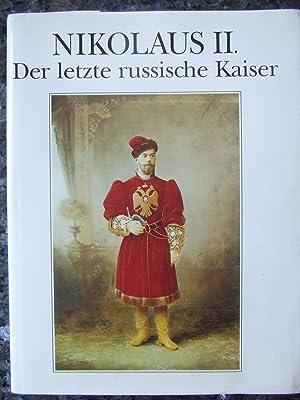 Nikolaus II. Der letzte russische Kaiser. (deutsche: Iroschnikow, M., L.