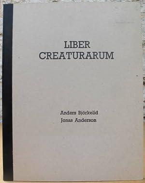 Liber creaturarum.: Björkelid, Anders./ Anderson,