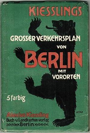 Kiesslings grosser Verkehrsplan von Berlin mit Vororten.: Kiessling, Alexius.